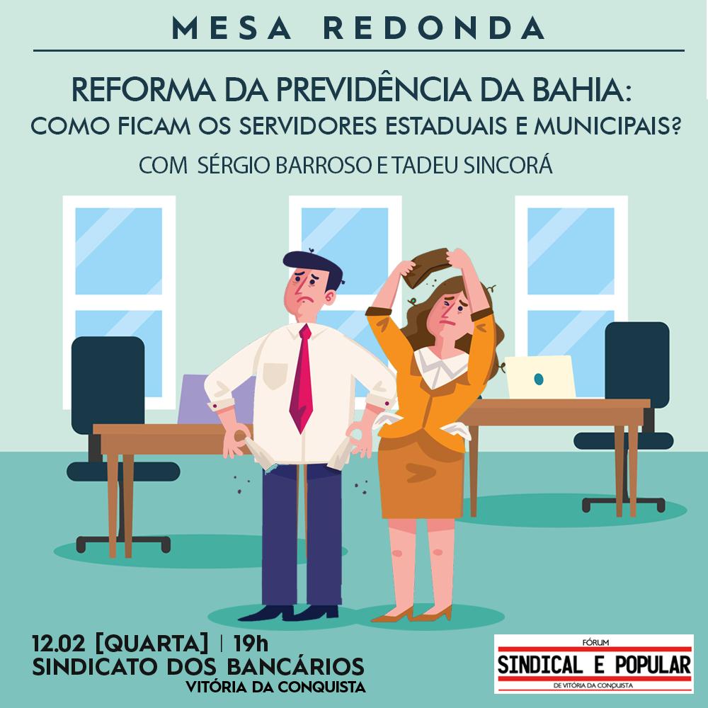 Fórum Sindical e Popular realiza evento sobre Reforma da Previdência da Bahia