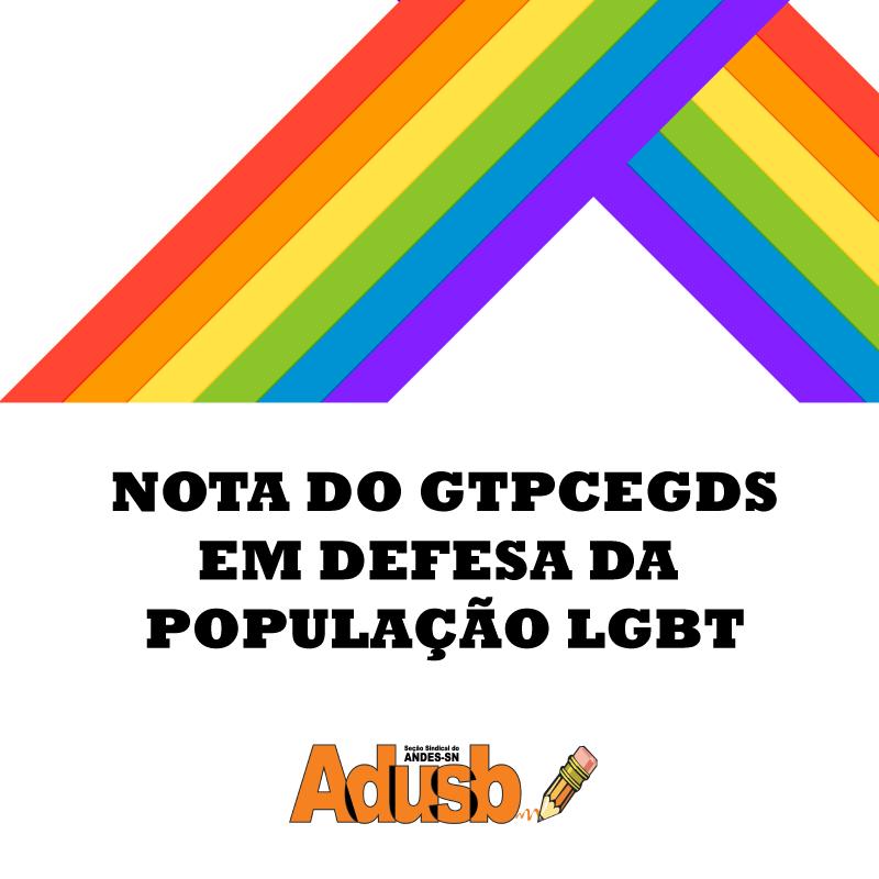 Nota do GTPCEGDS - Em defesa da população LGBT