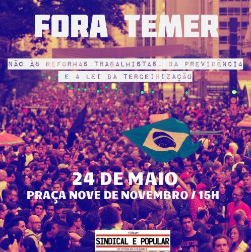 Ocupar e resistir: Trabalhadores vão às ruas nesta quarta-feira, 24 de maio, contra os ataques do ilegítimo Governo Temer