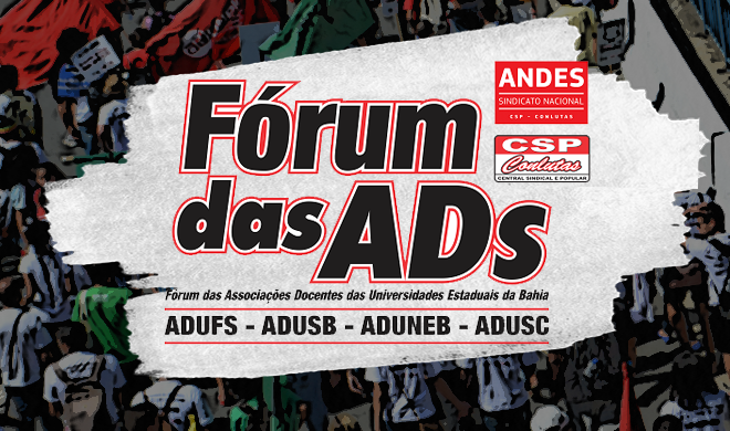 Fórum das ADs denuncia descaso do governo Rui Costa com as Universidades Estaduais