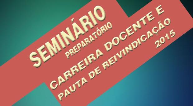 Carreira docente e pauta de reivindicação 2015 serão debatidas em seminário