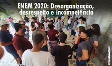 ENEM 2020: Desorganização, desrespeito e incompetência.