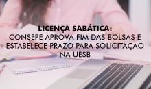 Licença sabática: Consepe aprova fim das bolsas e estabelece prazo para solicitação na Uesb