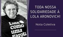 Nota coletiva: Toda nossa solidariedade à Lola Aronovich