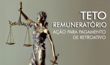 Teto remuneratório: Ação para pagamento de retroativo
