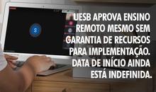 UESB aprova ensino remoto mesmo sem garantia de recursos para implementação. Data de início ainda está indefinida.