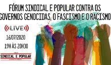 Transmissão ao vivo: Fórum Sindical e Popular contra os governos genocidas, o fascismo e o racismo
