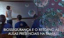 Biossegurança e o retorno às aulas presenciais na Bahia