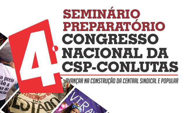Seminário Preparatório para o 4º Congresso da CSP-Conlutas será realizado em 26 de setembro