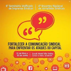 Salvador sediará o 6º Seminário da Imprensa Sindical