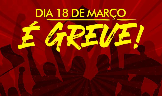 Dia 18 de março, é greve! Paralisação das atividades docentes por 24h.