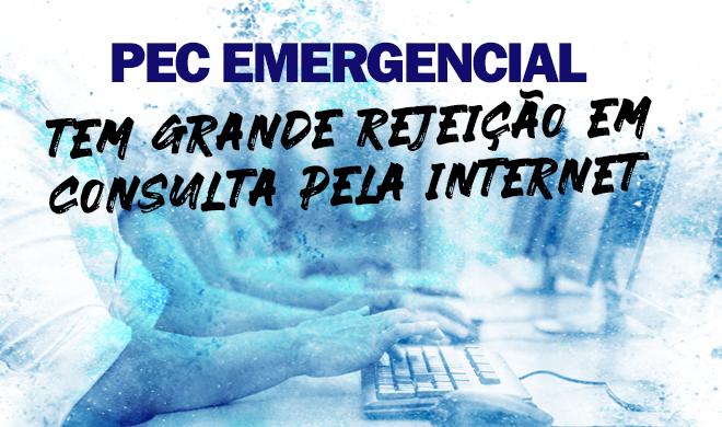 PEC Emergencial tem grande rejeição em consulta pela internet