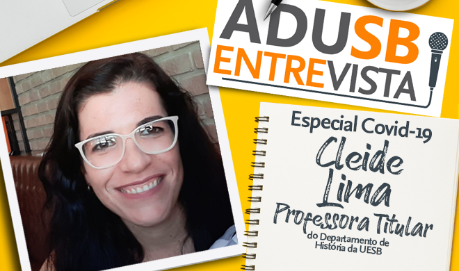 Especial coronavírus: Entrevista com a professora Cleide Lima (Departamento de História)