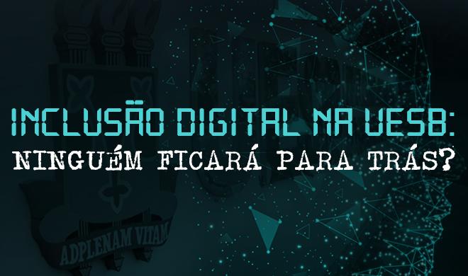 Inclusão digital na UESB: Ninguém ficará para trás?