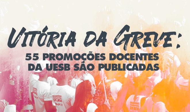 Vitória da Greve: 55 promoções docentes da UESB são publicadas