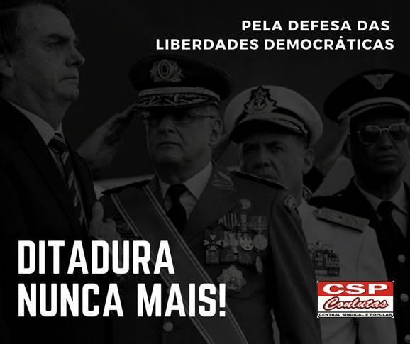 Em defesa das liberdades democráticas: todo repúdio aos atos que defendem a Ditadura Militar!