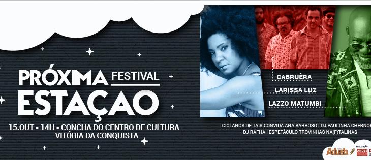 """Festival Próxima Estação: """"Por um mundo onde sejamos socialmente iguais, humanamente diferentes e totalmente livres"""""""