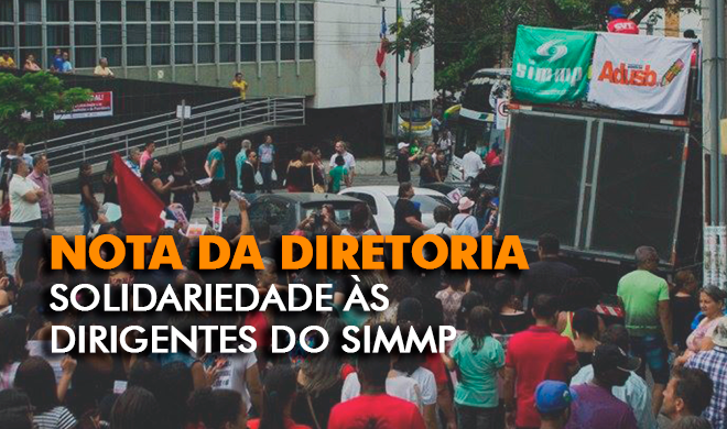 NOTA DA DIRETORIA DA ADUSB EM SOLIDARIEDADE ÀS DIRIGENTES DO SIMMP