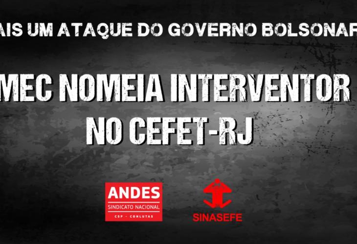 Nota conjunta do ANDES-SN e do SINASEFE de repúdio à nomeação de interventor no CEFET/RJ