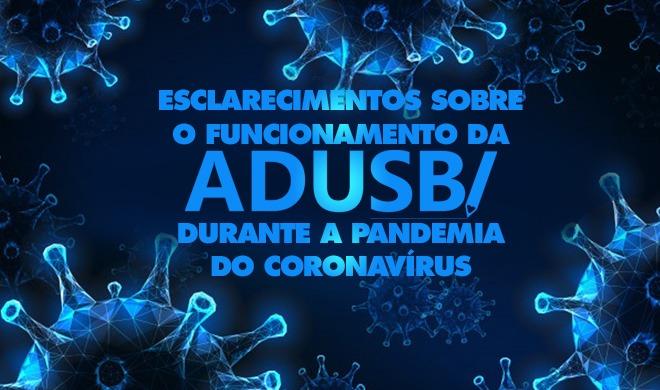 Funcionamento da Adusb durante a pandemia do coronavírus (COVID-19)