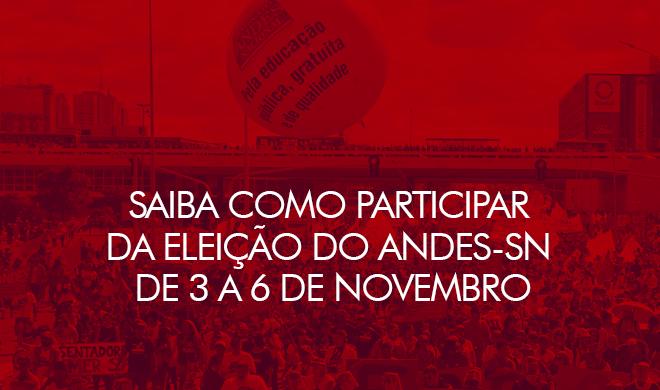 Saiba como participar da eleição do ANDES-SN de 3 a 6 de novembro