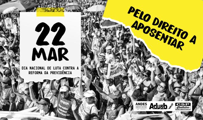22 de março: Dia Nacional de Luta Contra a Reforma da Previdência