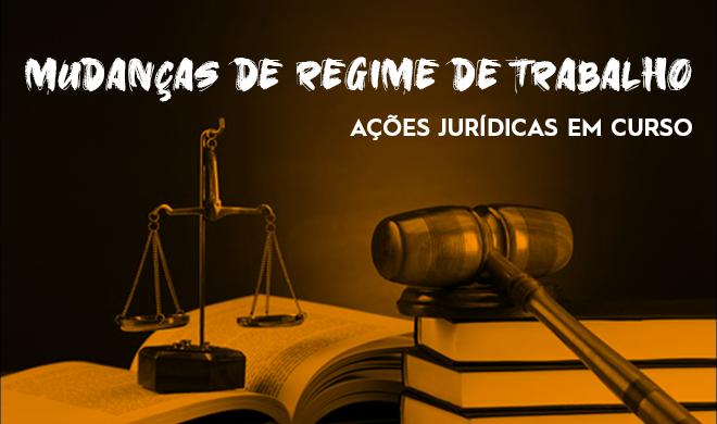 Saiba mais sobre as ações jurídicas em defesa das mudanças de regime de trabalho