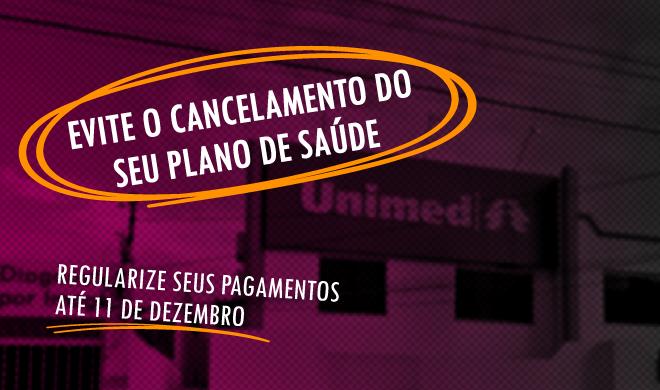 Unimed: Usuários que não corrigirem irregularidades terão seu plano cancelado a partir de janeiro de 2020