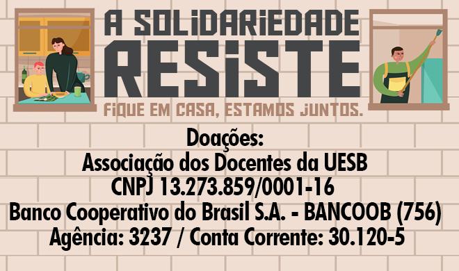 A Solidariedade Resiste! Fique em casa, estamos juntos!