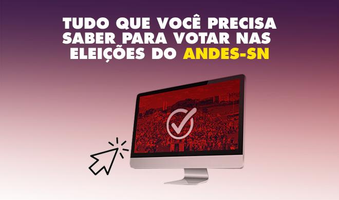 Tudo que você precisa saber para votar nas eleições do ANDES-SN