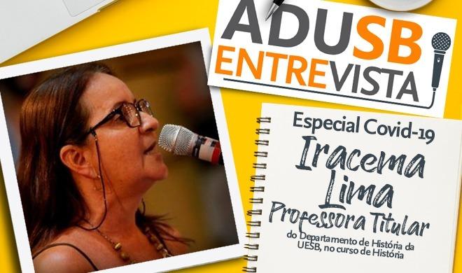 Especial coronavírus: Entrevista com a professora Iracema Lima (Departamento de História)