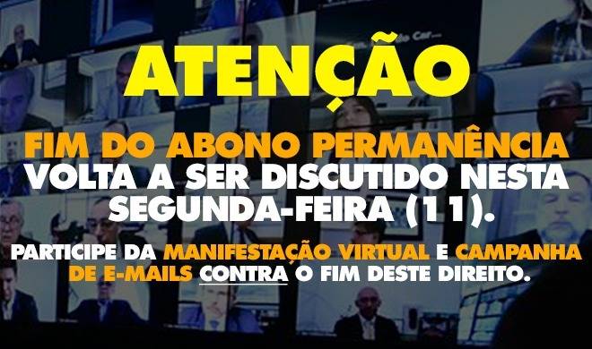 Participe da manifestação virtual e envie e-mails aos deputados contra o fim do abono permanência