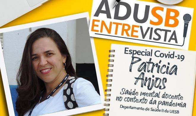 Especial COVID-19: Entrevista com Patrícia Anjos