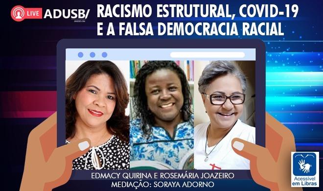 Transmissão ao vivo: Racismo Estrutural, COVID-19 e a falsa democracia racial
