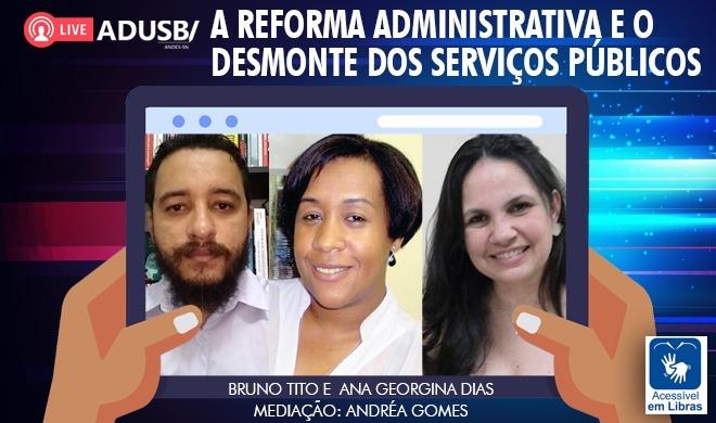 Transmissão ao vivo: A Reforma Administrativa e o desmonte dos serviços públicos