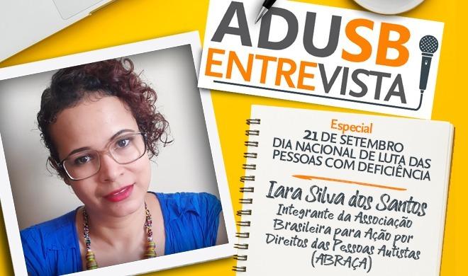 Dia de Luta das Pessoas com Deficiência: Entrevista com Iara Silva dos Santos