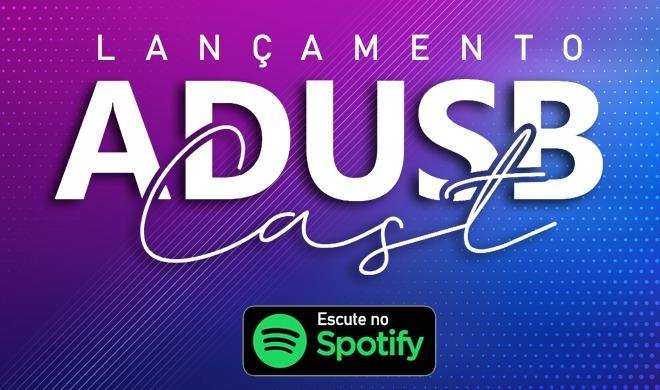 Acompanhe o Adusbcast no Spotify