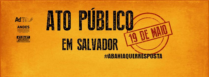 GRANDE ATO EM SALVADOR NO DIA 19 DE MAIO