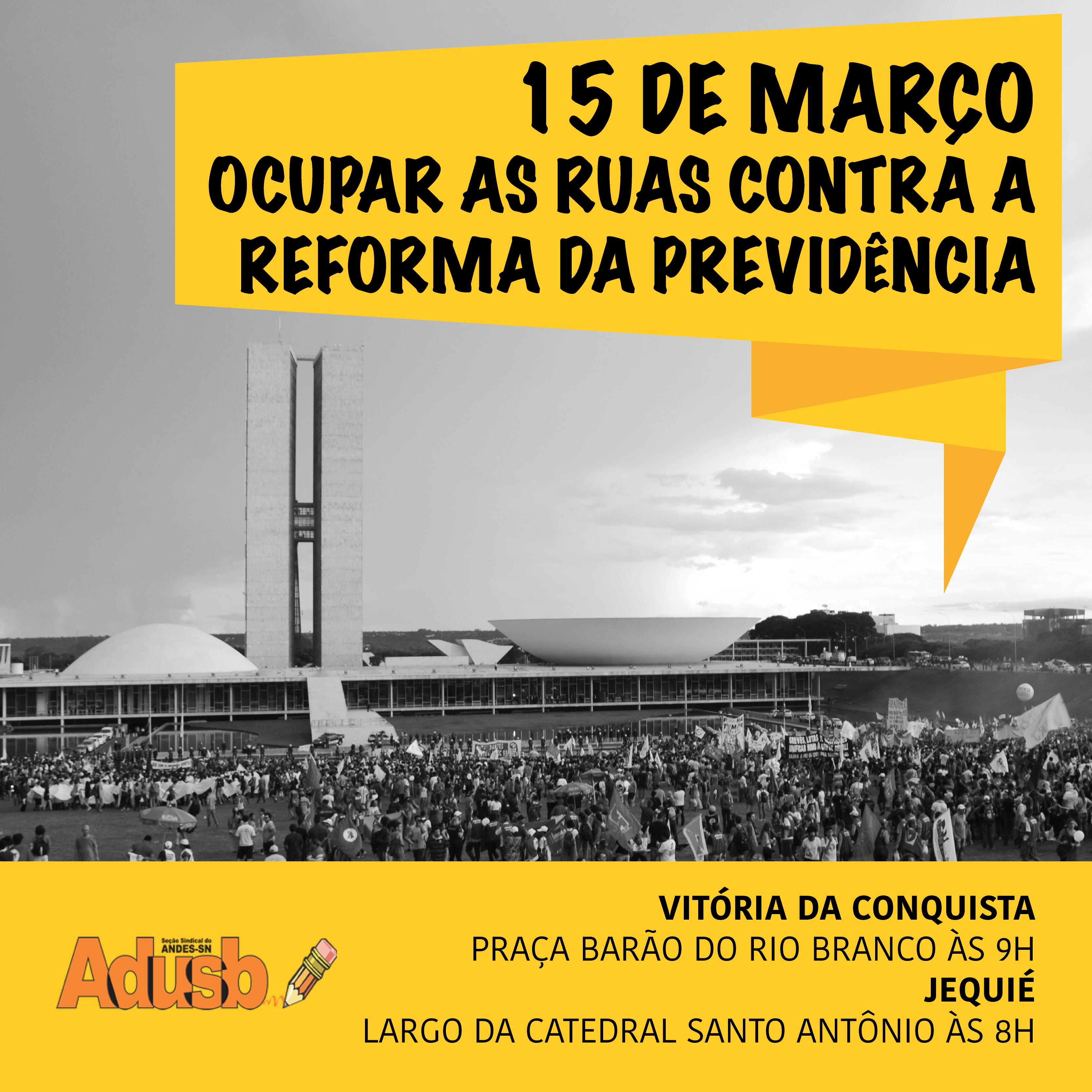 15 de março: Ocupar as ruas contra a Reforma da Previdência