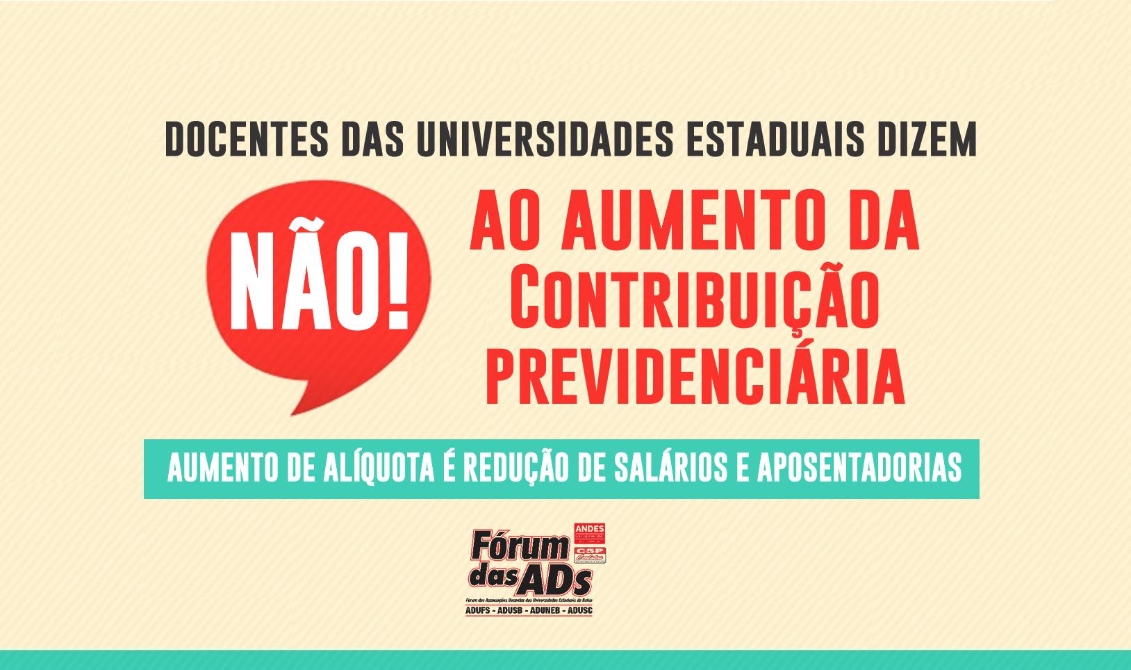 PROJETO PARA AUMENTO DE CONTRIBUIÇÃO PREVIDENCIÁRIA AMEAÇA SALÁRIOS E APOSENTADORIAS DE SERVIDORES BAIANOS