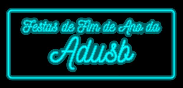 Festas de fim de ano da Adusb: Confira o calendário