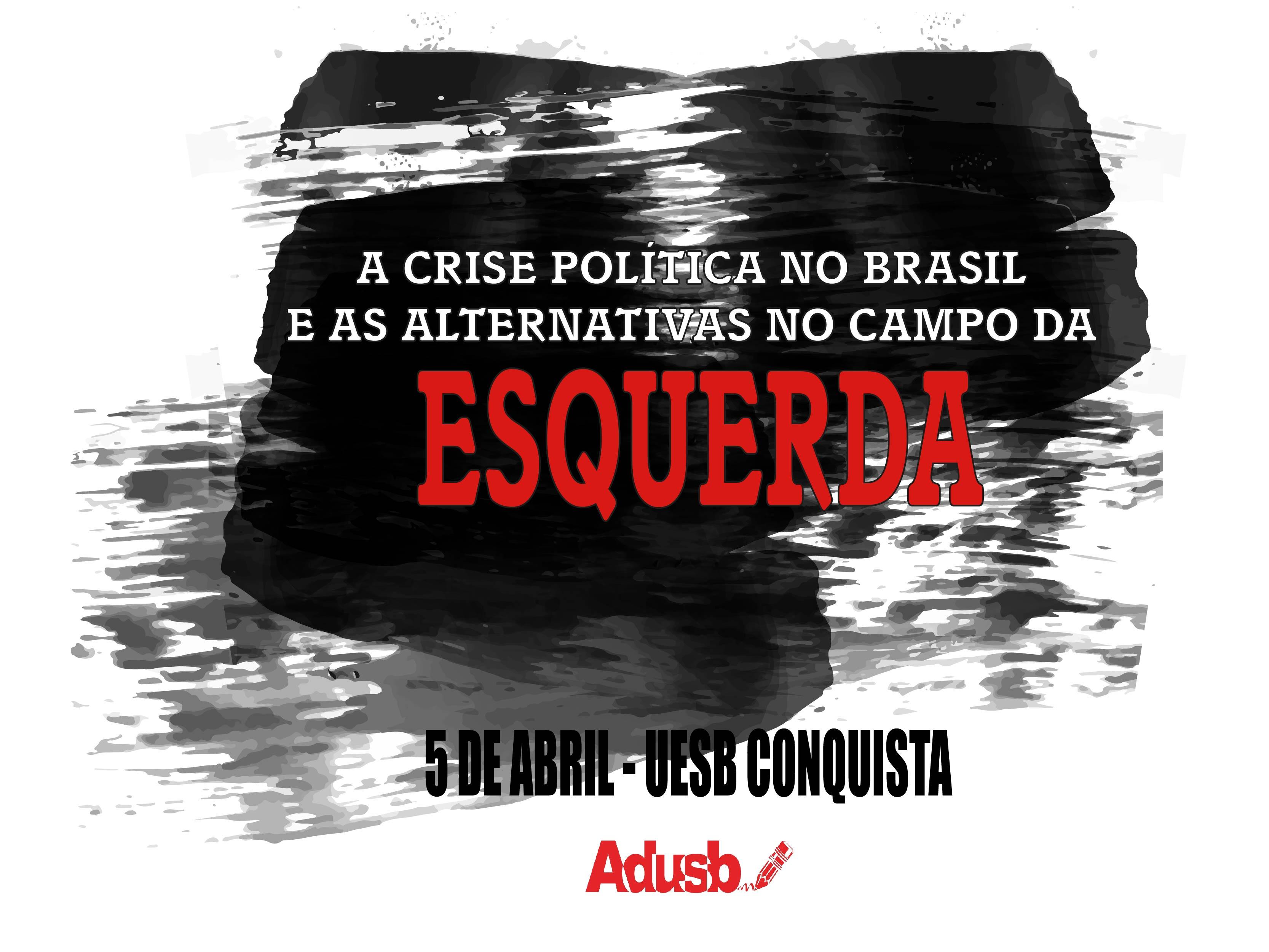 Adusb promove debate sobre crise política no Brasil no dia 5 de abril