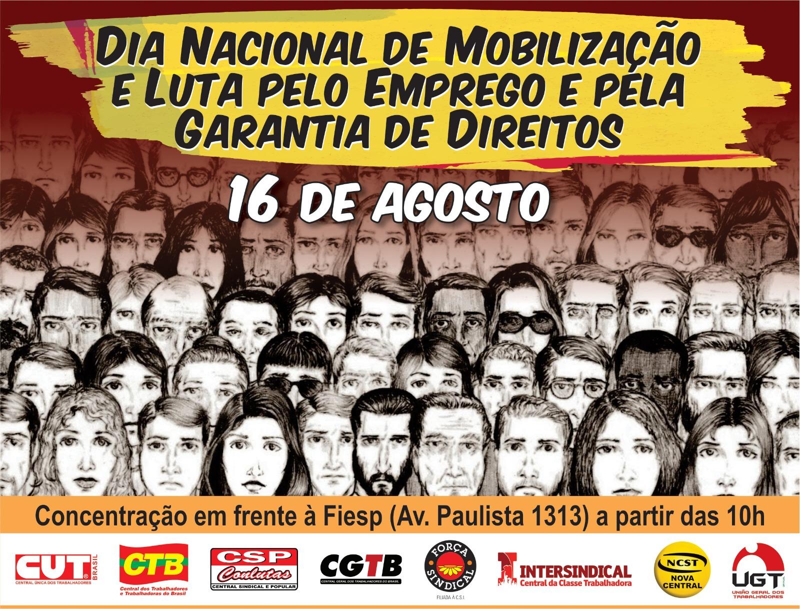 16 de Agosto: Dia Nacional de Mobilização e Luta pelo Emprego e pela Garantia de Direitos